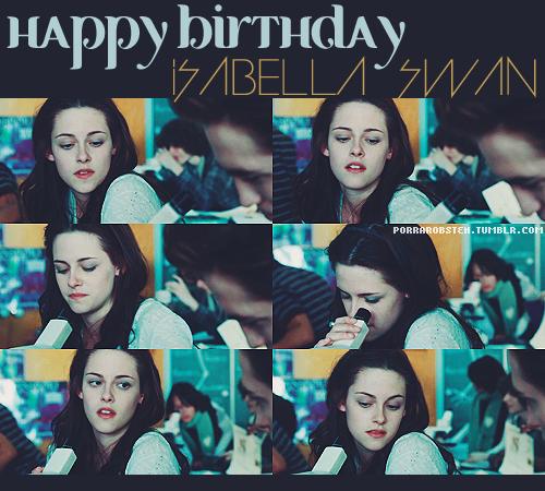 Happy birthday, Isabella Swan. - September, 13.