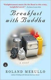 "Just finish Breakfast with Buddha. I wandered into my mom's library and picked it up, the condition of the cover told me it had never been read, but I was instantly hooked. Couldnt put it down! Charming, smart and incredibly well written. ""In Roland Merullo's masterful hands, Otto tells his story with all the wonder, bemusement, and wry humor of a man who unwittingly finds what he's missing in the most unexpected place."""