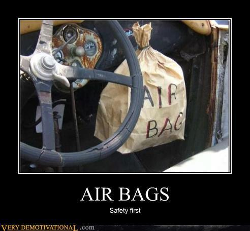 AIR BAGS - Very Demotivational - The Demotivational Posters Blog