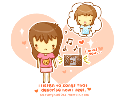 saranghae012:  I listen to songs that describe how I feel… </3