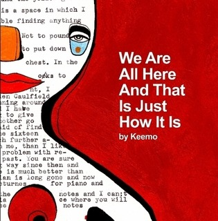 We Are All Here And That Is Just How It Is.by Keemo