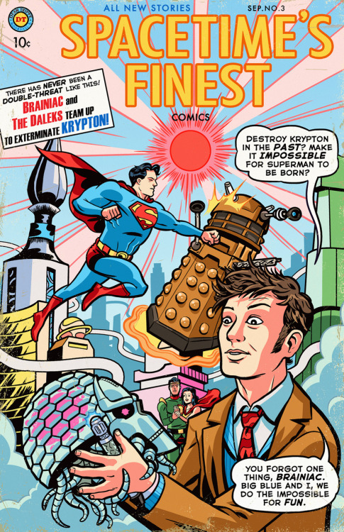deantrippe:  Spacetime's Finest No. 3, Featuring Superman & The Doctor vs. Brainiac & The Daleks on Krypton! (Print) YET ANOTHER weird old comic found in the back/forward issue bins down at the MCS (Multiversal Comic Shop). The first issue of Spacetime's Finest was a super rad find, and the second one was astonishingly cool, but I can't believe I found the third CONSECUTIVE issue of a book no one's heard of! I have an actual degree in comics and it's got me stumped. As I've said before, I love these kinda team-ups, and the Doctor and Superman are the best (besides Batman), so I figured I'd post this one  here for you guys, too! Obviously, I'll let you know if I find #4! (Print available here!)