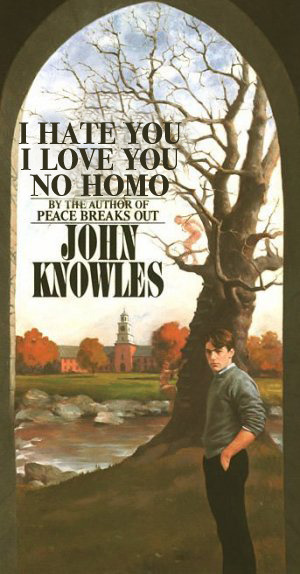 betterbooktitles:  John Knowles: A Separate Peace