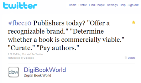 Tweet of the Week: #fbcc10 attendees on what defines a publisher. (via DBW Weekly Roundup: 9/24/10 | Digital Book World)