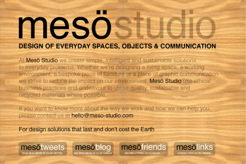 check out the NEW Mesö Studio website for links to our blog, twitter, facebook and linkedin :-)