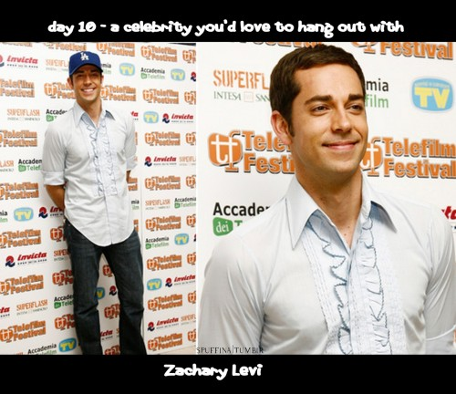 Day 10 - A celebrity you'd love to hang out with| Zachary Levi