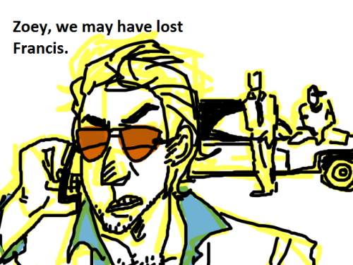 iliekbutts:  battlemedic:  gaysniper:  Left4Hangover, in which Francis got stuck on the hotel roof in Las Vegas, Louis loses his tooth and marries a hooker Rochelle while Ellis finds a baby in their suite and calls him Jimmy Gibbs Kickass Jr. Keith Esquire. They probably also steal Coach's chocolate fountain and get involved with team fortress drug dealers or something idk? This is the only doodle I drew that I actually like.   HOLY CRAP!!   I THOUGHT THIS TOOOO (the Nick/Phil being totally alike) I EVEN STARTED WRITING A FIC ABOUT IT  WHY U NO POST IT?! IF YOU DO IT MIGHT INSPIRE ME TO DRAW MORE HERP DERP OF LEFT4HANGOVER PICTURES.