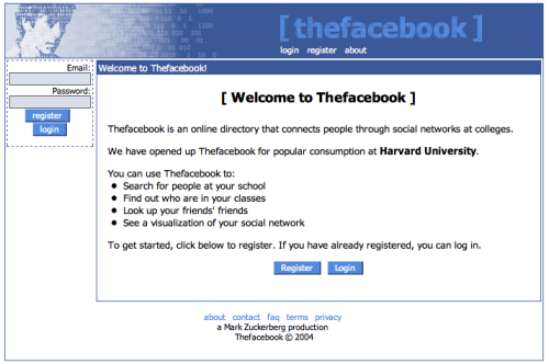 healywu:  nedhepburn:  Original 'TheFacebook' layout on its first day of launch, February 4th 2004.  I remember that banner, shit.  I joined in July '04, at the behest of the Residence Director, as all the RAs were encouraged to add their advisees.  I didn't fill out my profile until September though, I think.  It was available to 12 or 13 schools when I did, and you couldn't friend anyone who wasn't at your college for a long time.  It was chaos when it became available to my college. 80% of the student body joined in the first week. By the second week, they had to put a temporary ban on facebook in the computer labs, because students who needed to do work had no computers due to everyone being on facebook.  People made t-shirts.