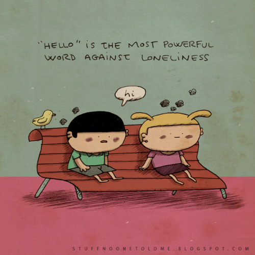 """Hello"" is the most powerful word against loneliness."