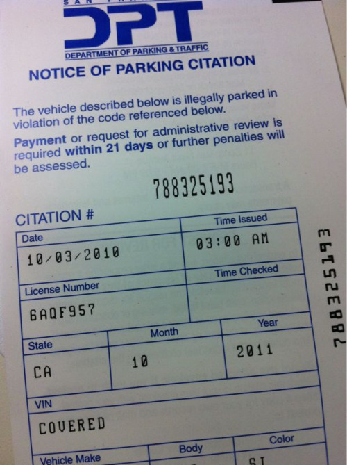 Please note the date and time of this street cleaning ticket. It was issued at 3 am, on a motherfucking Sunday. GAH. Street cleaning on a Sunday??!! Come on! This can be added to this: http://snapandgo.tumblr.com/post/943663549/seriously-its-55-for-a-street-cleaning-ticket