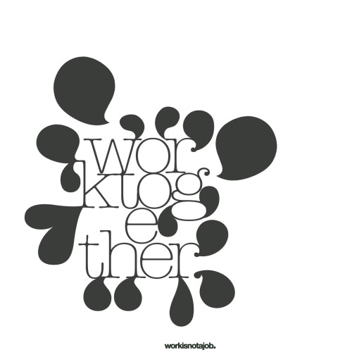 work together more artwork & prints