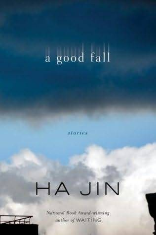 "[Queens, stand up]  In his latest short-story collection, ""A Good Fall,"" Ha Jin continues his skillful and deeply felt exploration of immigrant conflicts. He focuses on a socioeconomically diverse cast of characters mostly living or working in the Queens, N.Y., neighborhood of Flushing. They include a healthcare aide trying to fend off advances from an old man with dementia without losing her job (""A Pension Plan""), a private SAT tutor embroiled in an inadvertent love triangle with his female student and her mother (""Choice"") and a professor worried that a single misspelled word on his application will doom his tenure chances (""An English Professor""). A pervasive anxiety infects these lives. For these newcomers, both relationships and jobs seem precious, precarious things, often tied to one another, sometimes hanging by a thread.  more of the review, here. and this next—  Jin, who has set seven of his nine works of fiction in Asia, chose to meet in Flushing because that is the setting for the stories in his new collection, A Good Fall—fresh territory for the author, who has placed his characters on U.S. soil only once before, in his most recent novel, A Free Life. The Flushing Main Street that appears in his pages is less a portrait of specific venues and more an evocation of a state of being—that of immigrants tethered to an insular community. Jin wants to take me to a Sichuan restaurant he likes that is always full of recent arrivals, but it's not yet open for lunch. We settle on a diner nearby that serves milder Shanghai cuisine, though we're both craving something spicier…Jin discovered the neighborhood in 2005, when he stayed at the Sheraton for a conference. He was immediately intrigued by Flushing's microcosmic nature, as opposed to Manhattan's more tourist-driven Chinatown. The Chinese population here is so self-contained that residents never need to learn English. It's a blessing and a curse for arrivals, as well as rich material for a writer, and Jin uses it to harrowing effect in A Good Fall.  is a profile of Jin. A Good Fall is new in paperbook, and if you're picking it up, I suggest you also read his Waiting.  That book stays in my mind."