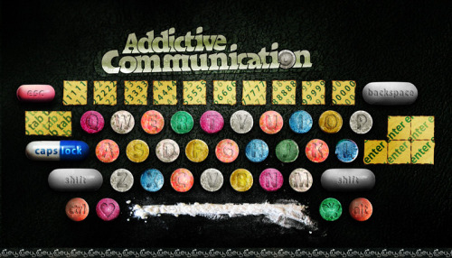 psychedelic-trips:  'Addictive Communication'
