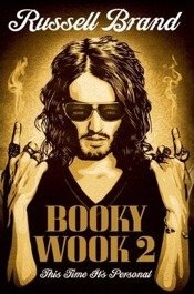 Has anyone read Booky Wook 2 by Russell Brand yet? I haven't read My Booky Wook (he wasn't famous enough for me to care back then) but god I'm having fun reading this one! I'm stumbling a bit with the British accent and constant stream on consciousness but it's a satisfying bit of trash that's much more clever than you think it is.