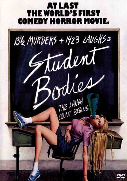 Tomorrows movie - Student Bodies (I'll be gone for most of the day this one will probably be a late post)