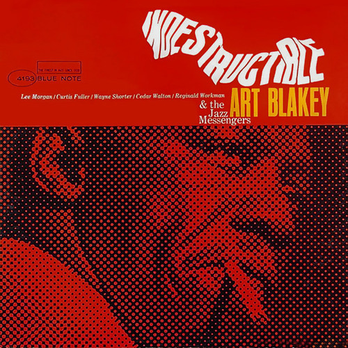 thecoverartofbluenote:  Art Blakey & The Jazz Messengers: Indestructible