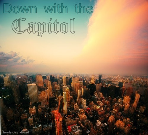 heels-over-head:  Down with the Capitol.