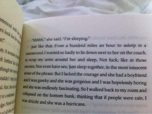 """..if people were rain, I was drizzle and she was a hurricane."""