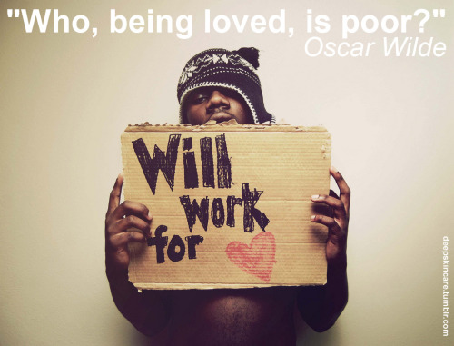 """Who, being loved, is poor?""Oscar Wilde  photo by kh2rac"