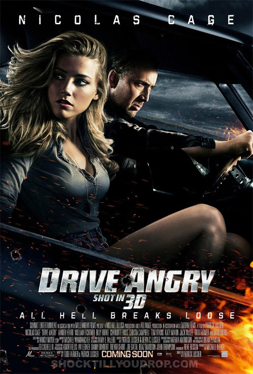 Drive Angry 3D WTF I actually thought this was a spoof poster until I looked it up. How is this real?    I HATE NICOLAS CAGE