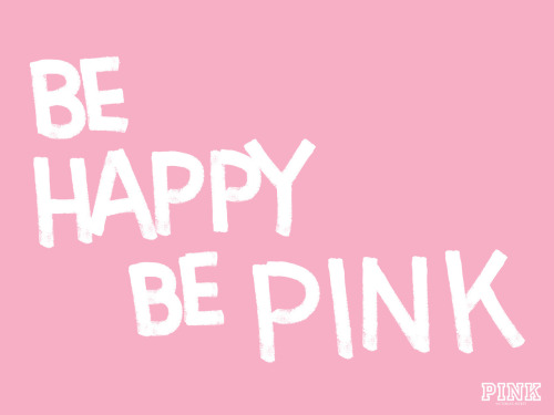 Victoria's Secret 'Be Happy Be Pink' wallpaper XOX