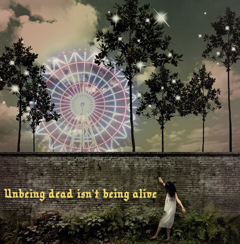 Unbeing dead isn't being alive. - E.E.  Cummings