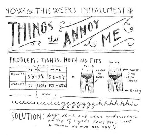 Things That Annoy Me (by Jessica Hische's Flickr) I thought only men's long-johns had this crotch-at-the-knee problem. I HATED wearing those as a kid.