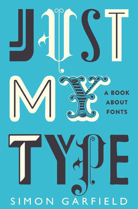 "The Observer has an excerpt from Simon Garfield's new book, ""Just My Type""."
