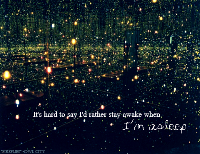 "Edit: www.jaymepollock.tumblr.com Song: ""Fireflies"" -Owl City**Image Quotes Featured Maker**"