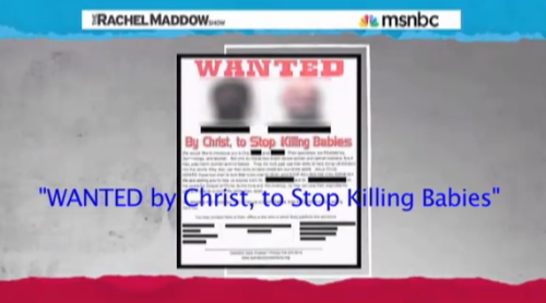 Anti-Abortion Extremists Distributing 'Wanted' Posters for Abortion Providers (Click image for story and video)