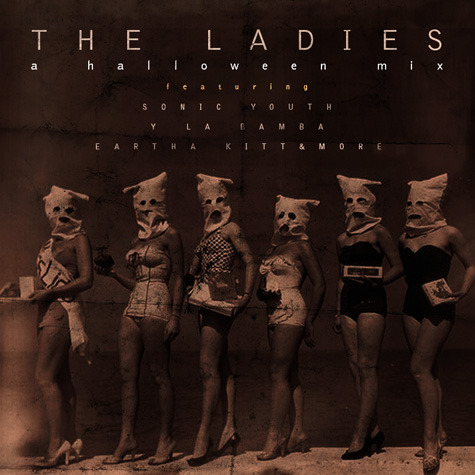 The Ladies - A Halloween Mix Here is my newest mix, loosely themed around Halloween. It's all females and that's creepy as hell. 1. Cat Power - Werewolf 2. Fabulous Diamonds - Untitled 3. Cate Le Bon - Me Oh My 4. Bird Names - People Should Get More Aware 5. Nicole Atkins - Vultures 6. Zola Jesus - Tower 7. CocoRosie - Lemonade 8. Phantogram - When I'm Small 9. Eartha Kitt - I Want To Be Evil 10. Peggy Lee - Sans Souci 11. Neko Case - Prison Girls 12. Wye Oak - I Hope You Die 13. Celebration - What's This Magical 14. Y La Bamba - Monster 15. Samantha Crain - Wichitalright 16. Sonic Youth - Halloween 17. Kelli Schaefer - Black Dog