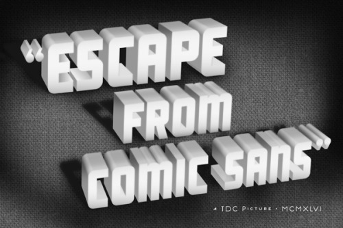 """Escape from Comic Sans"" Hacia Helvética? XD nevver: Escape from Comic Sans"