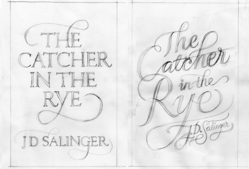 "burysomethingprecious:  Seb Lester's 'Type & Lettering' work is absolutely brilliant. These are the stage one 'roughs' for the 2010 publication of J. D. Salinger's ""The Catcher in the Rye"". (This is the final version.)"