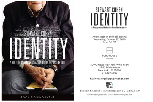 This WEDS, OCT 27TH 6-8pm: Stewart Cohen 'Identity' book-signing at Soho House. rsvp@stewartcohen.com. You're invited!