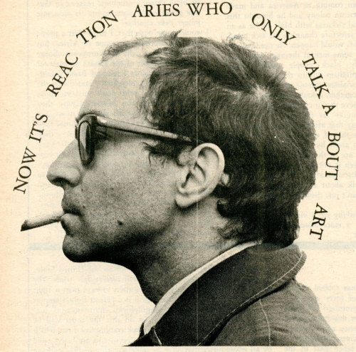 lepoinconneurdeslilas:  Godard (by Jeffrey Blankfort) The picture and quote are taken from a conversation between Godard, Juris Svendsen, Tom Luddy, and David Mairowitz which was published in San Francisco Express Times, March 1968. Here's the full quote: I'd like to continue speaking about Art. But maybe we shouldn't, because now it's reactionaries who only talk about Art. Art is a normal everyday activity. It's not an extraordinary one. What must be done is to show art as an everyday activity, like sports. It's precisely the reactionaries who try to say that art is something out of the ordinary, something special.  So they pay well and try to give artists a luxurious life.
