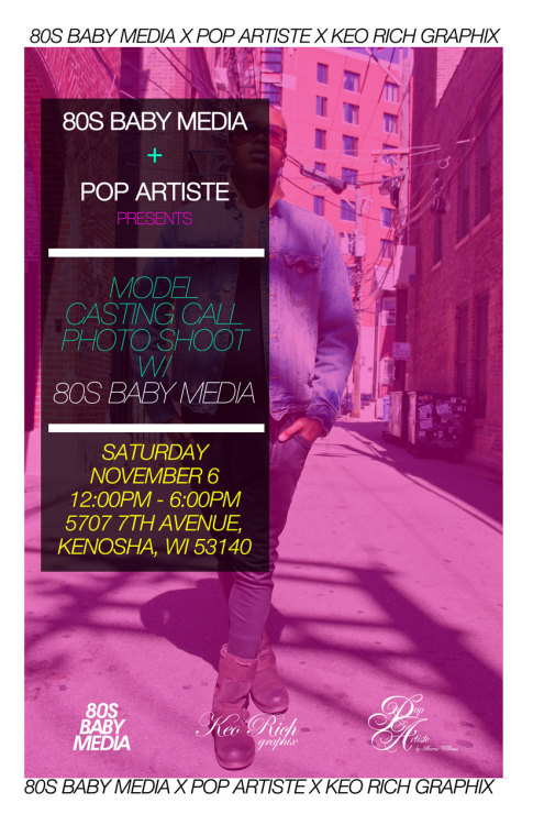 "New Design: 80s Baby Media X Pop Artiste X KeoRich Graphix ""Model Casting Call"" Poster designed by M. Williams for 80s Baby Media, LLC. Copyright 2010 80s Baby Media, LLC. Do you enjoy my photography? if yes, please recommend me using the provided link: http://www.tumblr.com/directory/recommend/photographers/ima80sbaby Photography and Copyright: 80s Baby Media, LLC / ima80sbaby.tumblr.com http://www.facebook.com/80sbabymedia *** Please always include the copyright line if you would like to Re-blog. Thank you. ***"