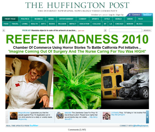 fuckyeahdrugpolicy:  FRONT PAGE of the Huffington Post today: Prop 19 Opponents Veer Off Into Paranoia