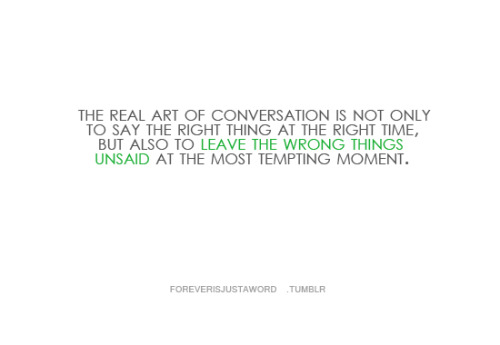 foreverisjustaword:  The real art of conversation.