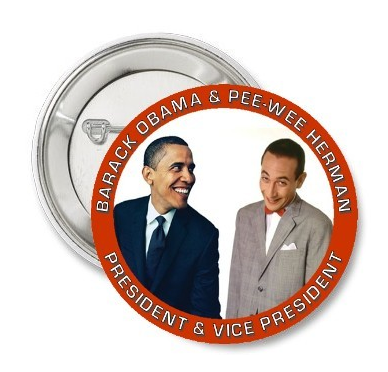 Obama and Pee-wee Political Pin. Buy it HERE.