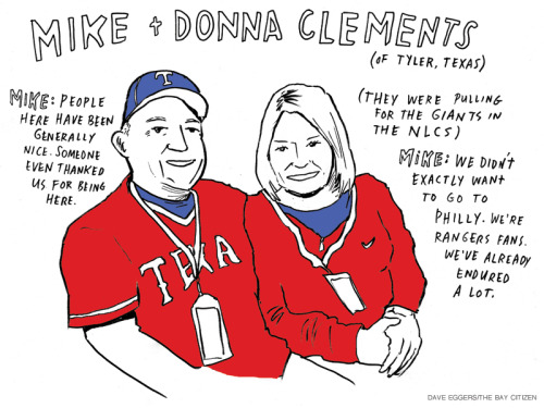 Dave Eggers was at the first game of the World Series, sketching whatever he saw. I haven't looked much into his illustrations or work (I picked up a McSweeney's once in high school and felt too immature to read it). But I know the guy's a genius. These pieces capture people without making them look too human or cartoonish and let their words speak for themselves. Each of them can stand on their own and say something, without giving us a billion details. (via The SF Egotist)