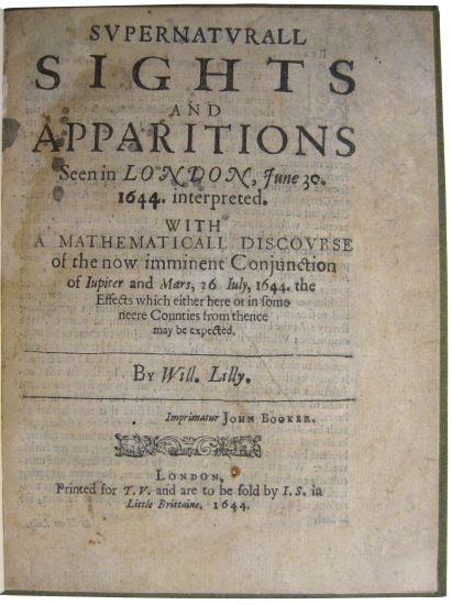 Supernaturall Sights and Apparitions Seen in London, June 30. 1644. interpreted. With a Mathematicall Discourse of the now imminent Conjunction of Jupiter and Mars,  26. July, 1644.  William Lilly,16 pages. 4to, 19th-century boards with morocco lettering piece.