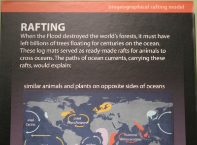 "friendlyatheist:  phillipreeves:  Creation Museum's hilarious explanation as to how similar animals & plants ended up on opposite sides of oceans. You couldn't make this stuff up… oh wait… they did.  Because kangaroos, marsupials, insects and other wrongly labeled ""indigenous"" species all rafted from Mount Ararat to Australia. On logs. Let me repeat, logs. Absurd is too tame of a word to describe such asinine non-thinking.-FA  I visited this museum for laughs (and ended up being disgusted) and I even had to refute someone who brought a group in. He was discussing the eye and the flagellum and I just HAD to say something. (HAD = just wanted to.) Later a security guard started following us (us = deepwithfuture and I) and it was an all-around ridiculous place; I need to post my pics. But yeah, their explanations were asinine and I couldn't believe my eyes. One ""exhibit"" was about the Grand Canyon and how it formed in merely a few hours. It was the dumbest place (literaly) I've ever been to."