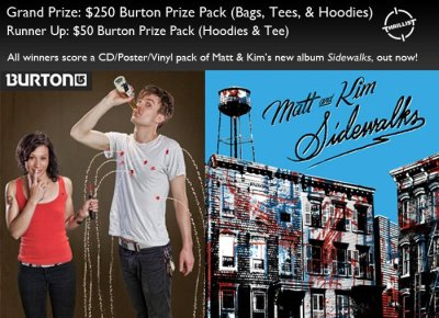 WIN STUFF! Score Matt and Kim's new album & $250 in Burton gear. Click here to enter.