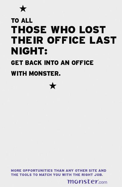 soupsoup:  As rough as it was last night, I enjoyed this little ad by Monster.