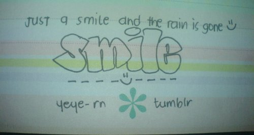 day 9- handwrite something that always catches your attention smile. ngiti. with teeth. without teeth. kahit anu :)
