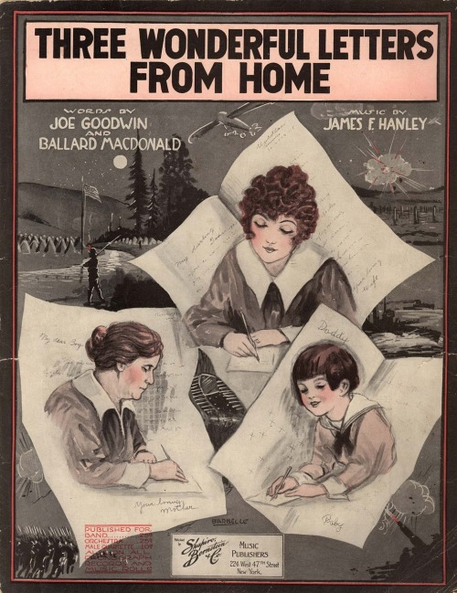 earwigbiscuits:  Three Wonderful Letters From Home sheet music … words by Joe Goodwin and Ballard MacDonald, music by James F. Hanley; published by Shapiro, Bernstein and Company, NY, 1918 (illustrator: Albert W. Barbelle)