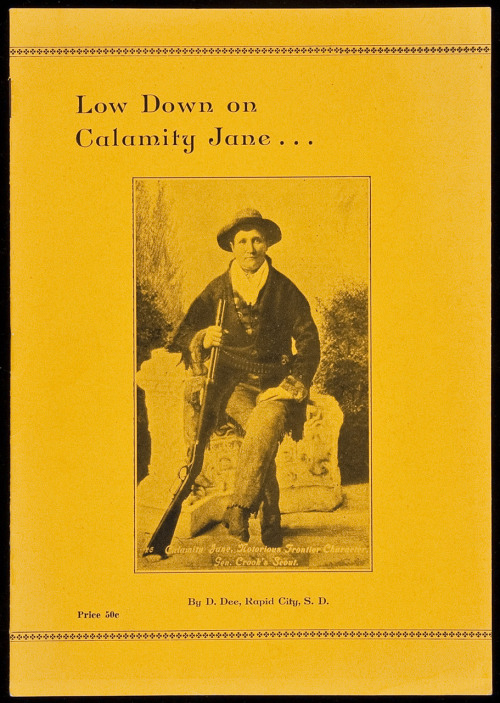 "Low Down on Calamity Jane Rapid City, SD, 1932.  ""…written by a woman who claimed to have known Calamity Jane…"" -Adams, Six-Guns 644.  12 pp. Photograph on front and rear wrapper covers. 21.9x15 cm. (8½x6""), yellow wrappers. First Edition.  B-A Note:  Thanks to a plentiful auction of Americana at PBA, I think today shall be a Characters of the Wild Wild West day.  We will return to regular randomness tomorrow. ;)"