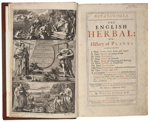 Botanologia.The English Herbal: or, History of Plants  William Salmon. I.Dawks for H.Rhodes and J.Taylor, 1710.  First Edition.