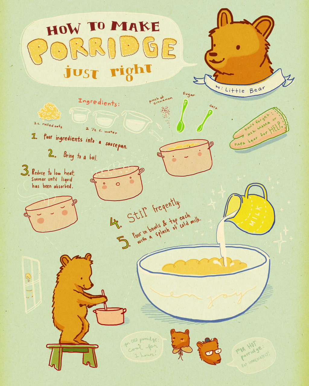 heyrienne:  eatsleepdraw:  How to Make Porridge just right~  Reblogging this for the bear on the upper right. Ang cute cuuuuteeee!
