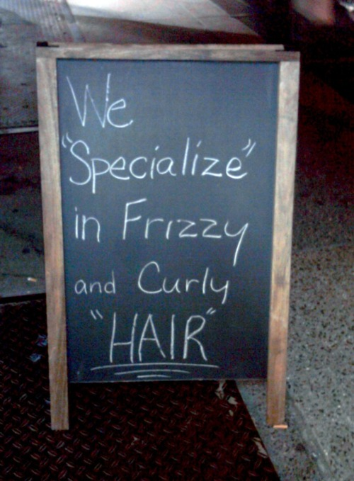 "it's good to have a ""specialty,"" especially when it comes to ""hair.""  if you catch their ""meaning."""